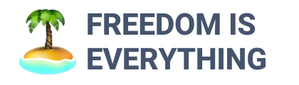 Freedom Is Everything